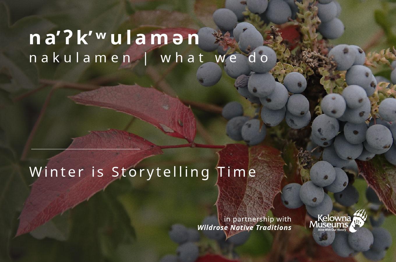 na̓ʔk̓ʷulamən: Winter is Storytelling Time