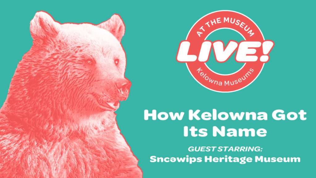 How Kelowna Got Its Name Event Image 1024x576 How Kelowna Got Its Name   Beyond the Bear