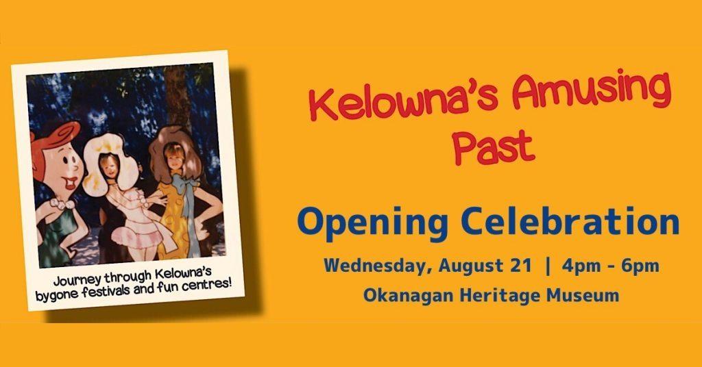 %name Kelownas Amusing Past Opening Celebration