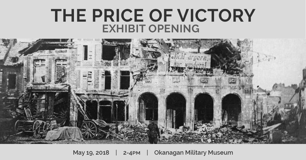 KelownaMuseums 2018 Exhibits ThePriceOfVictory Opening 1200x628 v1 The Price of Victory: Exhibit Opening