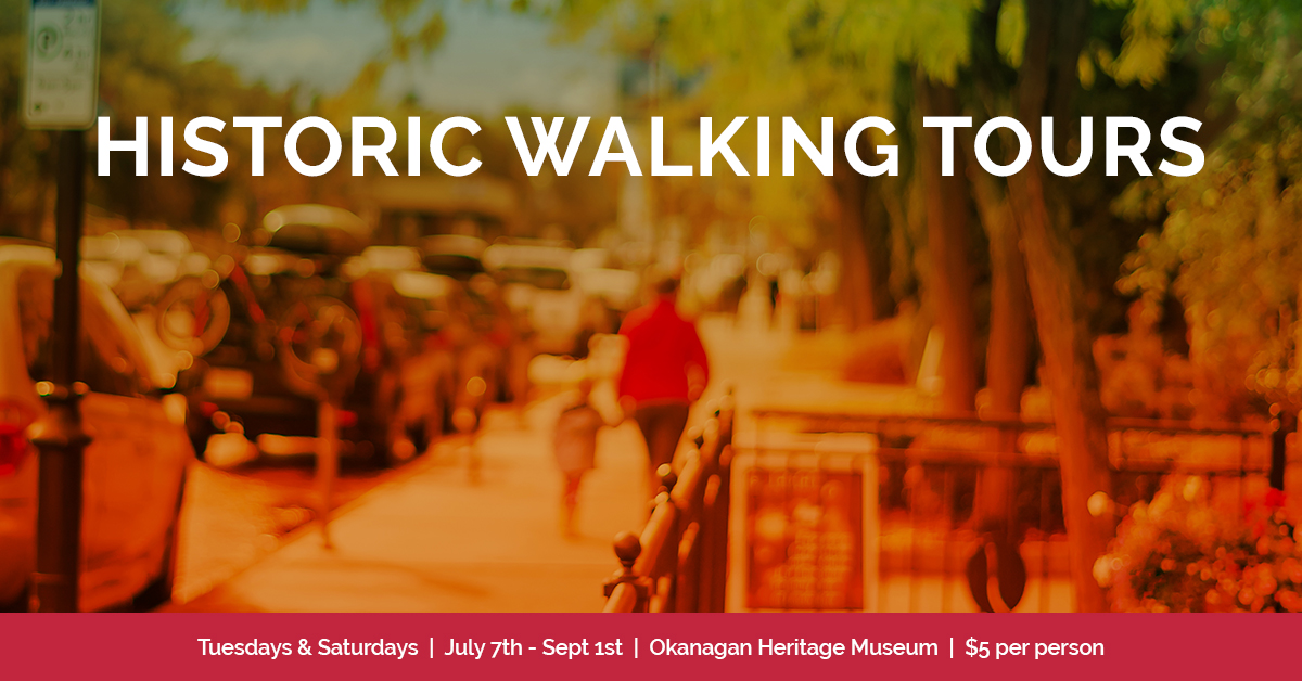 KelownaMuseums 2018 Programs Historic Walking Tours 1200x628 v2 Historic Walking Tours