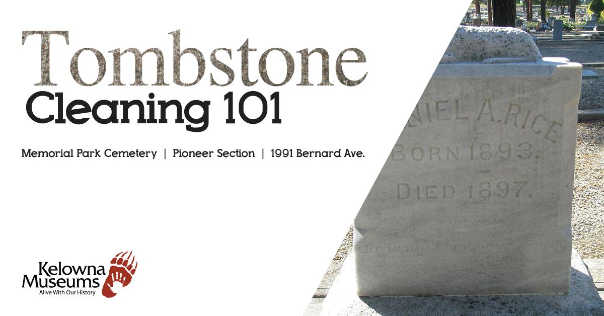 KelownaMuseums 2018 tombstone workshop Web 1200x628 Tombstone Cleaning Workshop