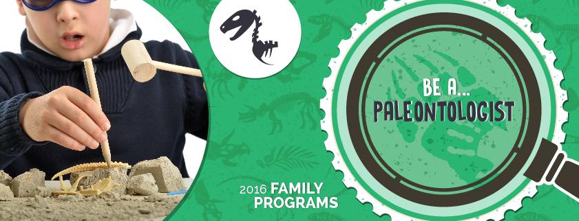 KelownaMuseums FamilyPrograms2016 InternalEventImg BeAPaleontologist v1 01 Family Programs: Be a Paleontologist