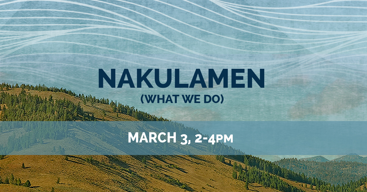 KelownaMuseums FirstNations NakulamenProgram 1200x628 Mar3 v1 1 Nakulamen (What We Do) – March 3rd