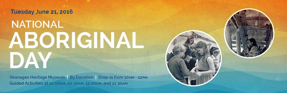 KelownaMuseums NationalAboriginalDay2016 IntEventImg FINAL National Aboriginal Day 2016