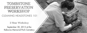 Kelowna Museums Tombstone Preservation Workshop