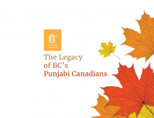 Kelowna Museums & Royal BC Museum - The Legacy of BC's Punjabi Canadians