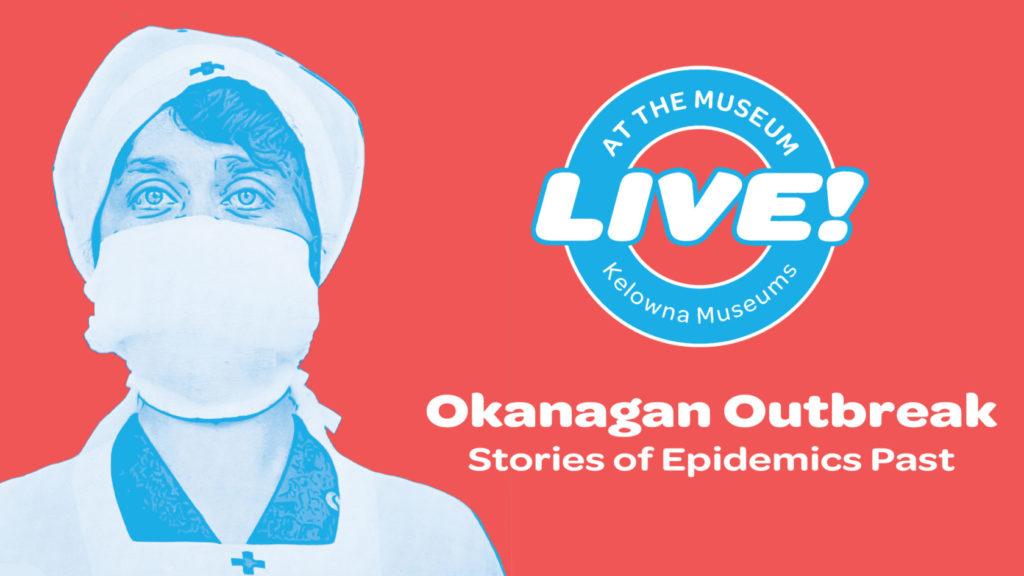 Okanagan Outbreak Event Image 1024x576 Okanagan Outbreak   Stories of Epidemics Past