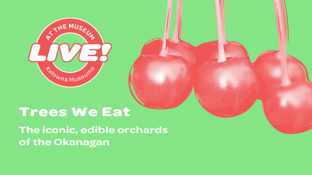 Trees We Eat Event Image 1024x576 Trees We Eat: The Iconic, Edible Orchards of the Okanagan