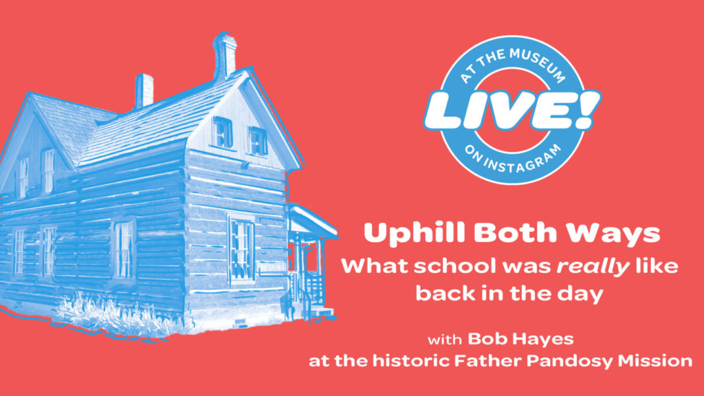 Uphill Both Ways Event Image 1024x576 Uphill Both Ways: What school was really like back in the day
